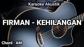 FIRMAN - KEHILANGAN (Karaoke Akustik)
