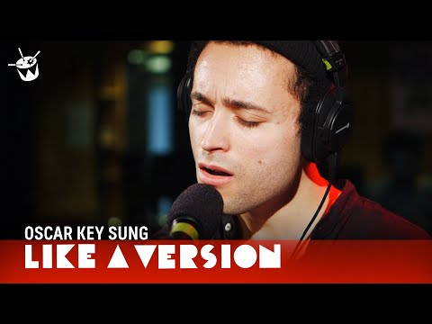 Oscar Key Sung Covers Jamie XX 'Loud Places' For Like A Version