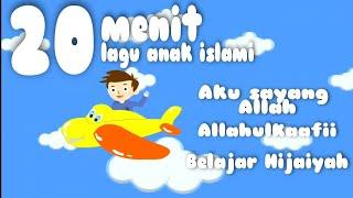 Kompilasi 21 Menit Lagu Anak Islami Allahul Kahfi Dan Aku Sayang Allah