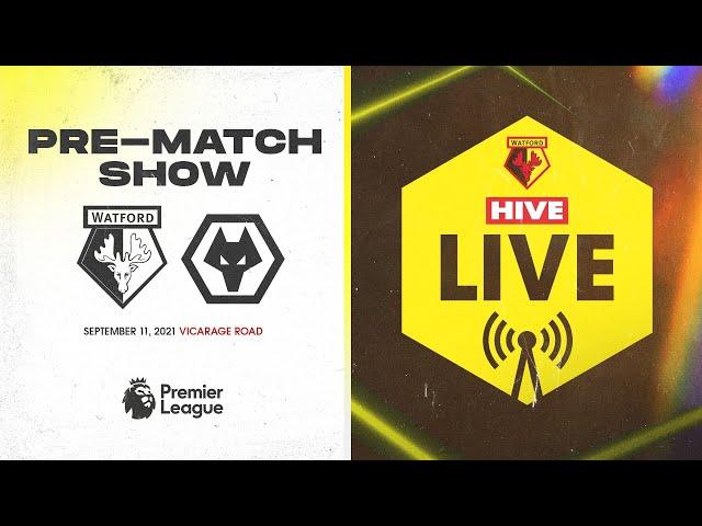 Watford v Wolves | Hive Live Pre-Match Show | Premier League