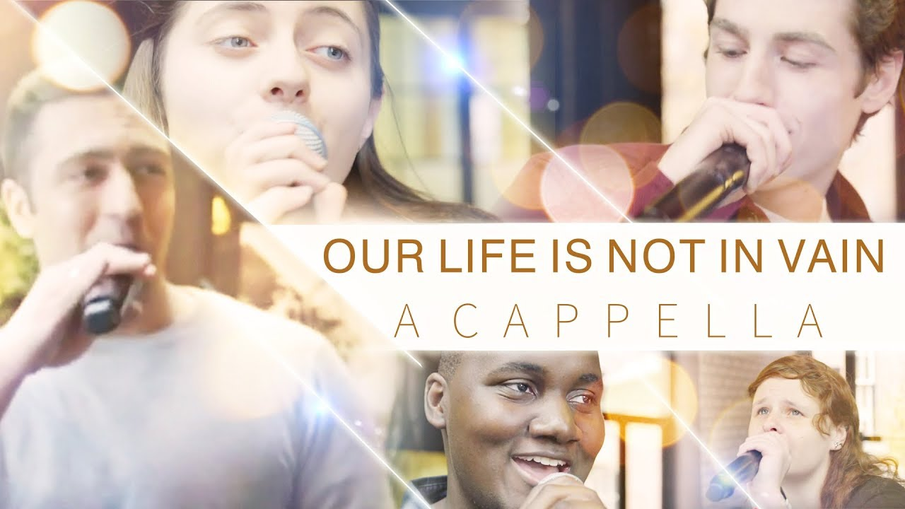 "Download Christian Music Video | ""Our Life Is Not in Vain"" (A Cappella)"