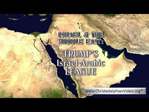 Israel & The Middle East: Trump's Israel-Arabic League