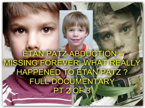 ETAN PATZ ABDUCTION - MISSING FOREVER: WHAT REALLY HAPPENED TO ETAN ? - FULL DOCUMENTARY - PT 2 OF 3