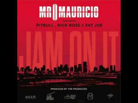 MR  MAURICIO FT  PITBULL, RICK ROSS & FAT JOE