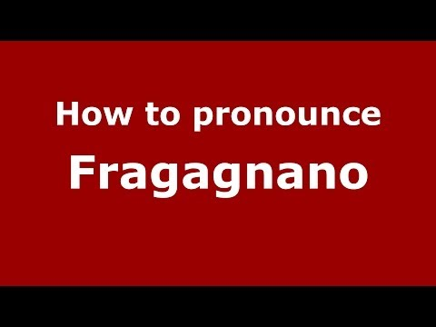 How to pronounce Fragagnano (Italian/Italy) - PronounceNames.com Travel Video