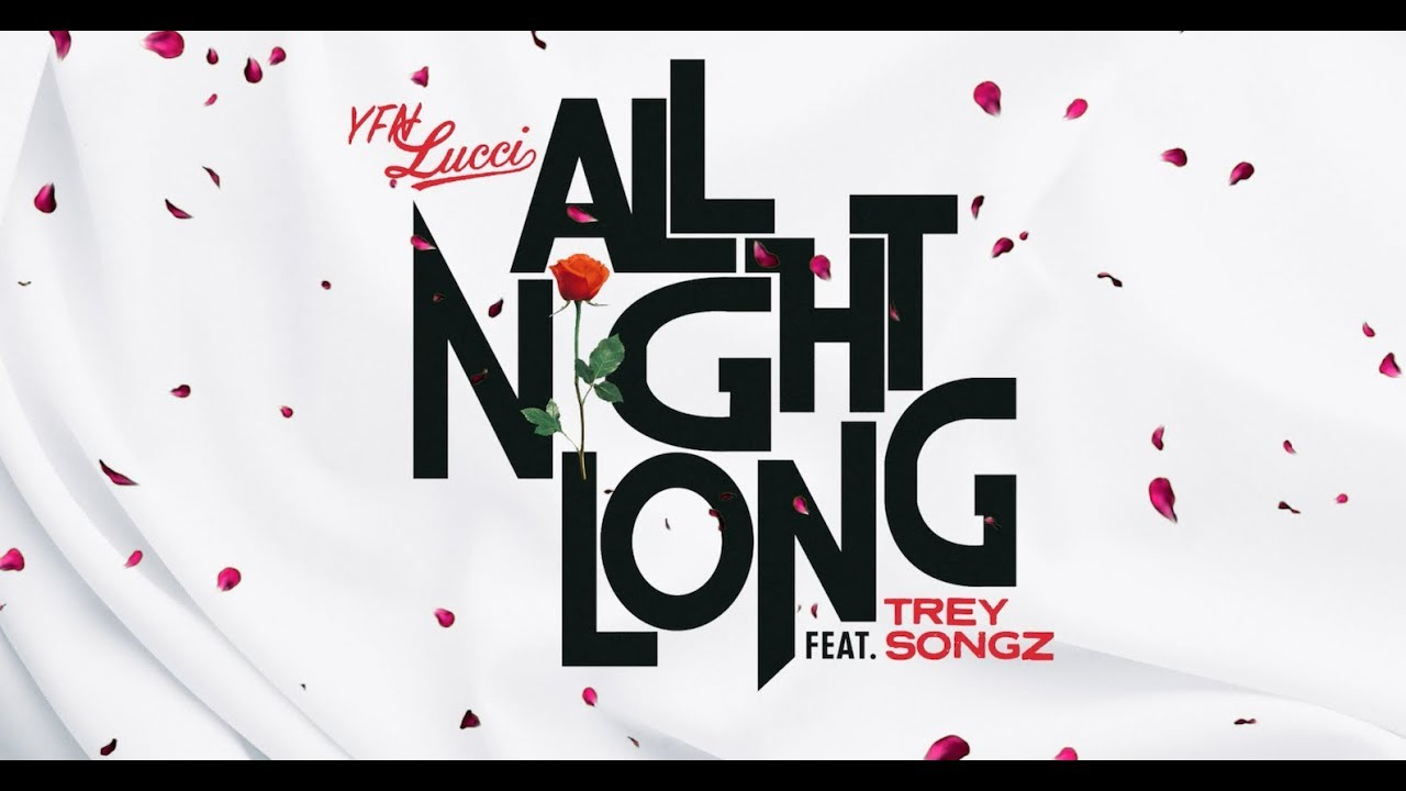 YFN Lucci Trey Songz All Night Long Song Stream | HYPEBEAST