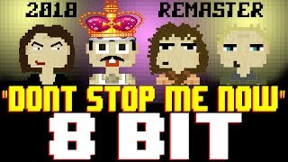 Don't Stop Me Now (2018 Remaster) [8 Bit Tribute to Queen & The Bohemian Rhapsody Movie]