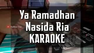 Ya Ramadhan - Nasida Ria Karaoke Full Lirik