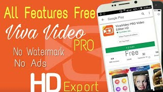 Viva Video Without Watermark Apk Download | Viva Video Pro Version No Watermark By Viewers Guide