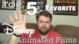 Top 5 Favorite Disney Films