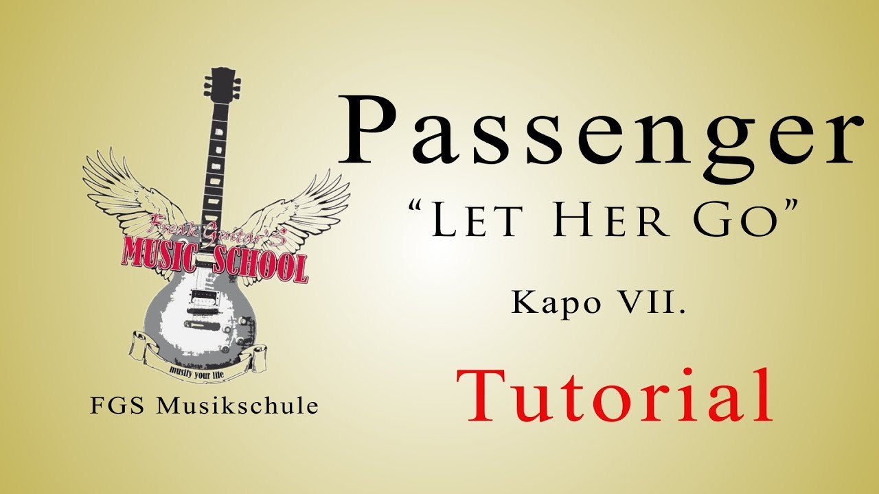 Passenger Let Her Go Tutorial How To Play Chords Guitar