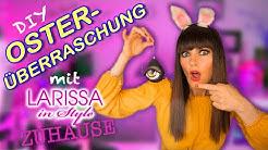 """st""""Ei""""lische Oster-Überraschung mit Larissa"""