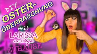 """St""""Ei""""lische Osterüberraschung mit Larissa"""