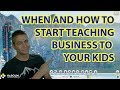 【4K】When and How to Start Teaching Business to Your Kids