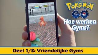 Pokémon GO Tips NL: Hoe werken Gyms? | Vriendelijke gyms! - Deel 1/3
