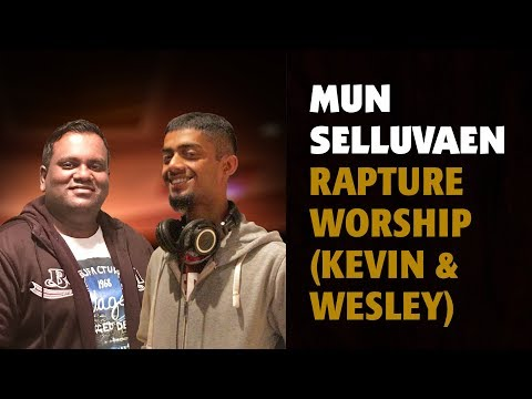 Tamil Christian Song Mun Selluvaen| Rapture Worship (Feat. Kevin Isaac and Wesley Luxman)