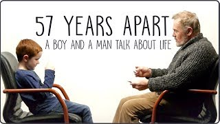 57 years apart a boy and a man talk about life