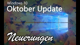 Windows 10 Oktober 2018 Update Neuerungen - Alle Funktionen im Überblick  (Deutsch / Version 1809)