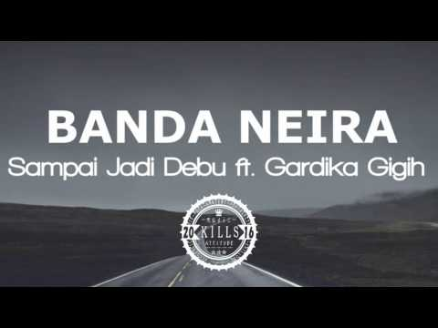 Banda Neira - Sampai Jadi Debu Ft  Gardika Gigih (New Album 2016)