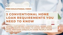 3 Conventional Home Loan Requirements You Need to Know