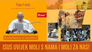 Papa Franjo: Isus uvijek moli s nama i za nas!