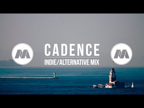 """Cadence"" Indie/Alternative Mix"