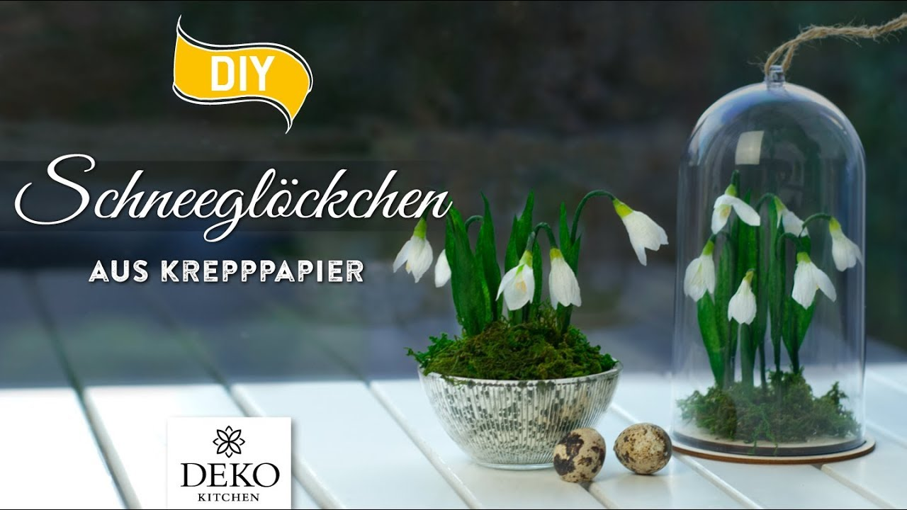 Diy fr hlingsdeko mit schneegl ckchen aus krepppapier how to deko kitchen youtube - Youtube deko kitchen ...