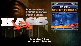 Dj Cut Killer, L'eskadrille - Interview (Lino)