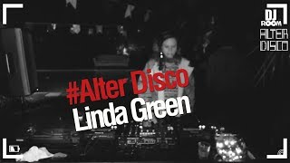 DJ Room #Alter Disco | Linda Green