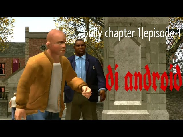 Bully chapter 1 | episode 1
