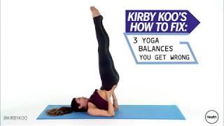 Kirby Koo's 3 Yoga Balances You Get Wrong | Health
