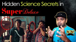 Hidden Science Secrets in Super Deluxe | Did you notice? #SuperDeluxe | Mr.GK
