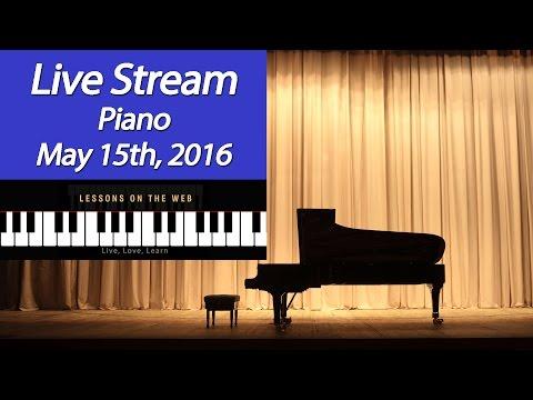 Piano Class Live Stream May 15th Sunday 8pm EST