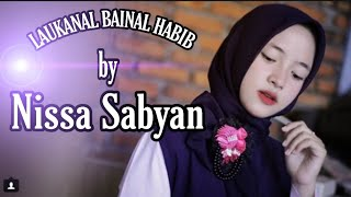Download lagu Laukanal bainal habib Nissa Sabyan MP3