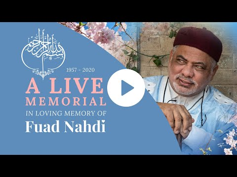 WATCH DR. FUAD NAHDI'S - LIVE ONLINE MEMORIAL (Recorded 26th Mar 2020)