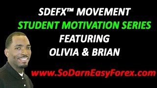 SDEFX Student Motivation Series (w/Olivia and Brian) - So Darn Easy Forex