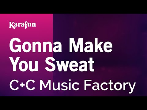 Karaoke Gonna Make You Sweat - C+C Music Factory *