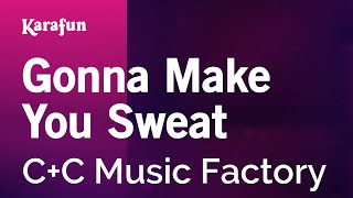 Karaoke Gonna Make You Sweat - C+C Music Factory *