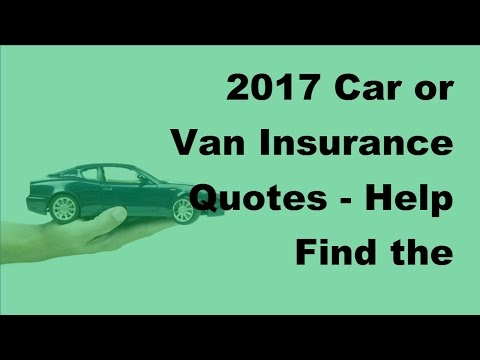 2017 Car or Van Insurance Quotes |  Help Find the Cheapest Insurance Policies Possible