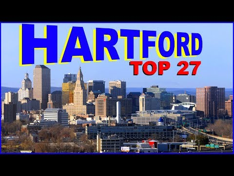 Top 27 Things You NEED To Know About HARTFORD, CONNECTICUT