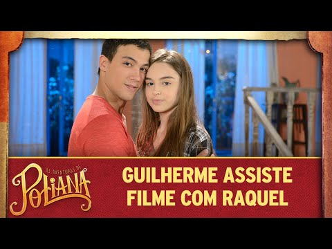 Guilherme assiste filme com Raquel | As Aventuras de Poliana