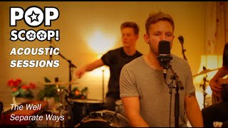 The Well - Separate Ways (Acoustic Session)