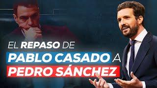 El repaso de Pablo Casado a Pedro Sánchez