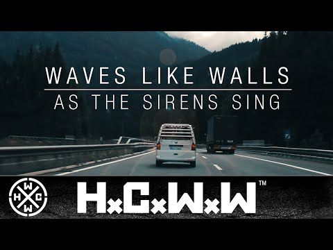 WAVES LIKE WALLS - AS THE SIRENS SING - HARDCORE WORLDWIDE (OFFICIAL HD VERSION HCWW)