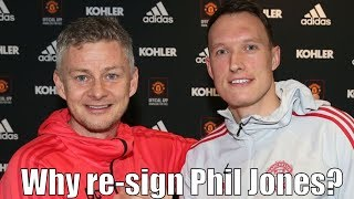 Why Manchester United are right to re-sign Phil Jones
