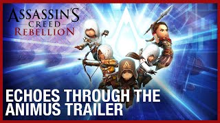 Assassin's Creed Rebellion: Echoes Through the Animus Trailer | Ubisoft [NA]