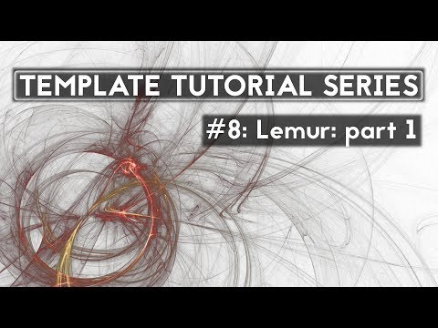 Template Tutorial Series #8: Lemur: part 1