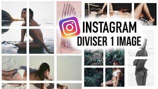 ➳ INSTAGRAM | Comment diviser UNE image en PLUSIEURS ?