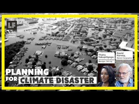 Planning for Climate Disaster: David Harvey & Thanu Yakupitiyage