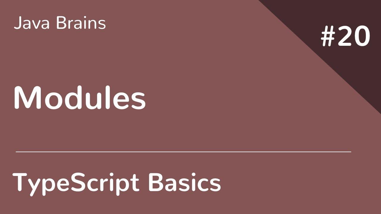TypeScript Basics 20 - Modules